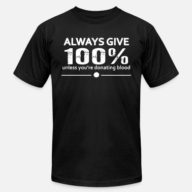 Always Give 100 Except Donating Blood Funny cance - Men's Fine Jersey T-Shirt
