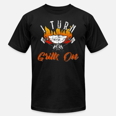 I Turn Grills On I Turn Grills On - Men's  Jersey T-Shirt