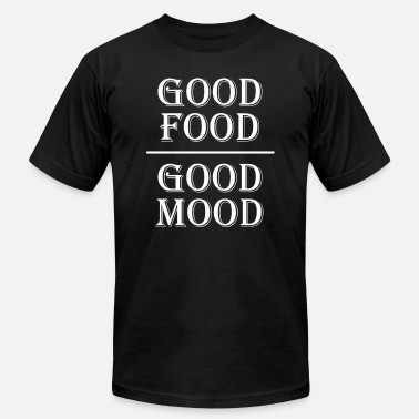 Good Mood Good Food Good Mood - Men's Jersey T-Shirt