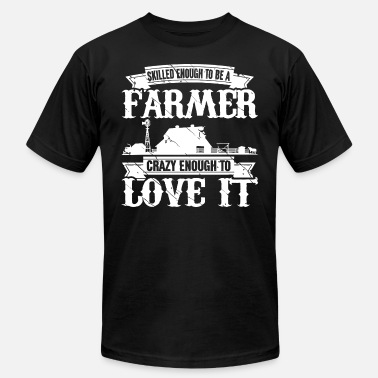 Skilled Enough Skilled enough to be a farmer - Crazy enough - Men's  Jersey T-Shirt