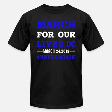 March On Dc MARCH OF OUR LIVES WASHINGTON DC - Men's  Jersey T-Shirt