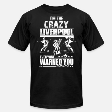Liverpool This Is Anfield Crazy Liverpool fan - Everyone warned you about - Men's Jersey T-Shirt