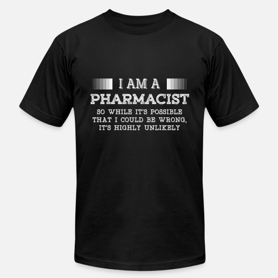 Pharmacist T-Shirts - Pharmacist - I am a Pharmacist t-shirt for suppo - Men's Jersey T-Shirt black