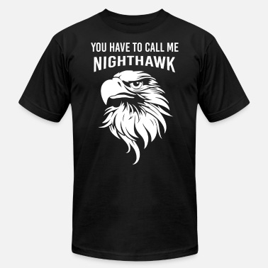 Nighthawks Hopper Nighthawk - You have to call me nighthawk t - sh - Men's  Jersey T-Shirt