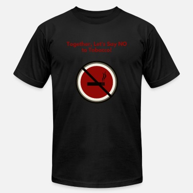 Smoking Ban Against tobacco anti-smoking cigarettes ban sick - Unisex Jersey T-Shirt