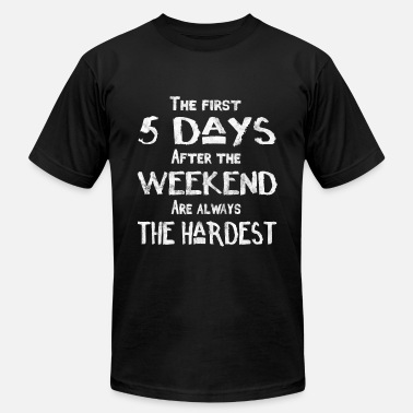 Work Colleagues Say office humor weekend work burnout colleagues - Men's Jersey T-Shirt