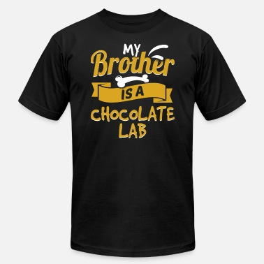My Chocolate Lab My Brother Is A Chocolate Lab - Men's  Jersey T-Shirt