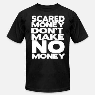 Swag Scared Money Don't Make NO Money - Unisex Jersey T-Shirt