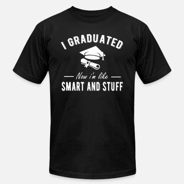 ce8160ef I Graduated Now I m like Smart and Stuff - Men's Jersey