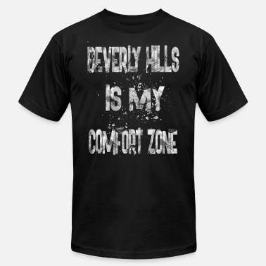 Beverly Hills beverly hills is my comfort zone 1 - Unisex Jersey T-Shirt