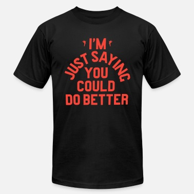 DRAKE JUST SAYING YOU COULD DO BETTER GREY SLIM NE - Men's  Jersey T-Shirt