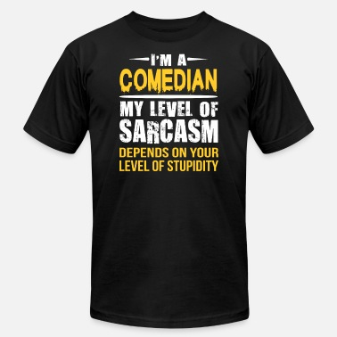 Comedian Quotes Comedian Funny Sarcastic Job Saying - Men's  Jersey T-Shirt