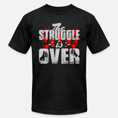 Struggle Strength The Struggle is Over - Men's  Jersey T-Shirt