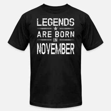 Legend Born November Legends Born In November | November Birthday - Men's  Jersey T-Shirt