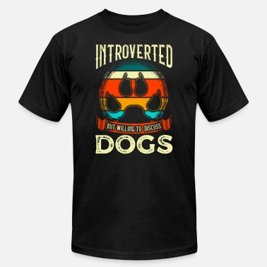 All I Need Is My Book And My Dog Funny Introverted But Willing To Discuss Dogs - Unisex Jersey T-Shirt