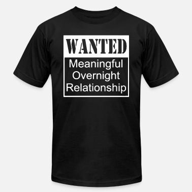 729848a94 Wanted Meaningful Overnight Relationship 1 - Men's Jersey T-Shirt
