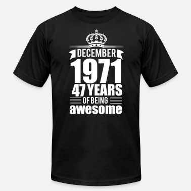 47 Year Experience December 1971 47 years of being awesome - Men's Jersey T-Shirt