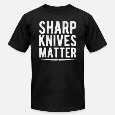 Sharp Sharp Knives Matter Funny Culinary Chef T shirt - Men's Jersey T-Shirt