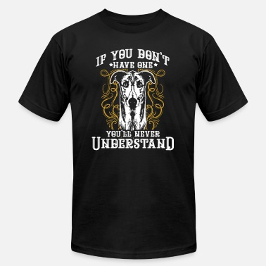 You Will Never Understand If You Don't Have Greyhound You Never Understand - Men's Fine Jersey T-Shirt