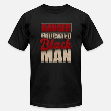 Black Man Black man Danger Educated Black Man - Men's  Jersey T-Shirt
