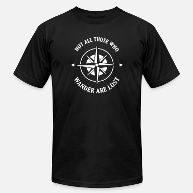 Not All Those Who Wander Are Lost Not All Those Who Wander are Lost - Men's  Jersey T-Shirt