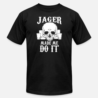 Jager Jager Made Me Do It - Men's  Jersey T-Shirt