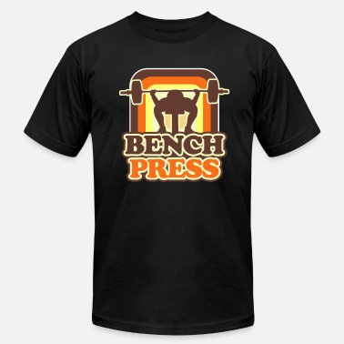 Bench Bench Press - Unisex Jersey T-Shirt