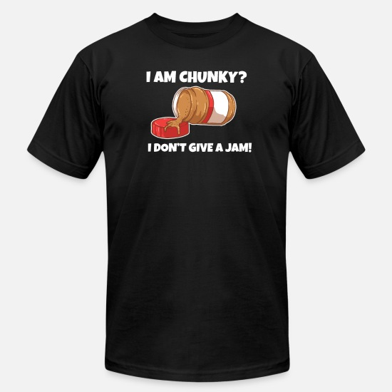 Gift Idea T-Shirts - Peanut Butter I Am Chunky, I Don't Give a Jam - Men's Jersey T-Shirt black