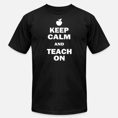 Keep Calm And Teach On Keep Calm And Teach On - Men's  Jersey T-Shirt