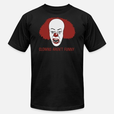 Arenal Clowns Aren t Funny - Men's  Jersey T-Shirt