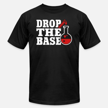 Drop The Base Chemistry Drop The Base Science - Men's  Jersey T-Shirt