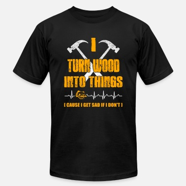 Wood Turning I turn wood into things Carpenter T-Shirts - Men's Jersey T-Shirt
