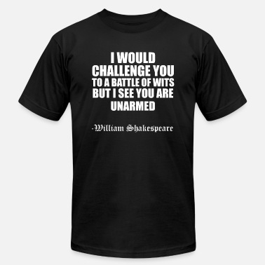 3fe76494 Funny Shakespeare Quote Funny Quote Shakespeare Battle of Wits - Men's  Jersey. Men's Jersey T-Shirt. Funny Quote ...