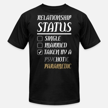 Psychotic Paramedic Relationship Single Married Psychotic Paramedic - Men's Jersey T-Shirt