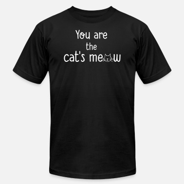 You re The Cats Meow - Men's  Jersey T-Shirt