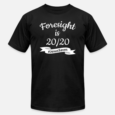 Foresight is 2020 #JesusSaves - Unisex Jersey T-Shirt
