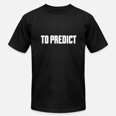 Prediction To predict - Men's  Jersey T-Shirt