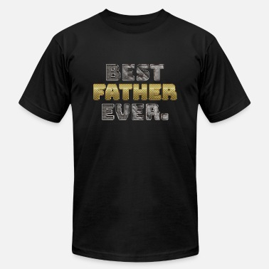 Best Father BEST FATHER EVER - Unisex Jersey T-Shirt