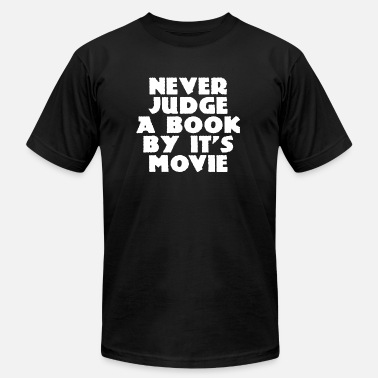 Movie Book Never Judge A Book By It's Movie - Men's  Jersey T-Shirt
