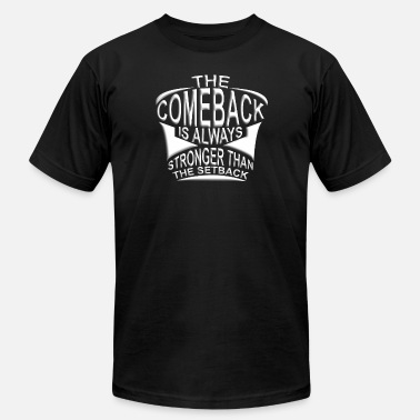 Comeback Stronger than the setback - Men's  Jersey T-Shirt