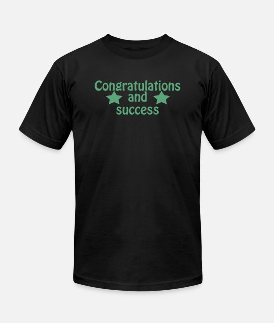 Congratulations To Success T-Shirts - Congratulations and success - Unisex Jersey T-Shirt black
