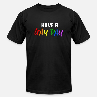 Gay-pride-day Have a Gay Day ! LGBT Gay Pride - Men's Jersey T-Shirt