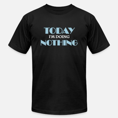 Busy Doing Nothing Today I'm doing nothing - Men's Jersey T-Shirt