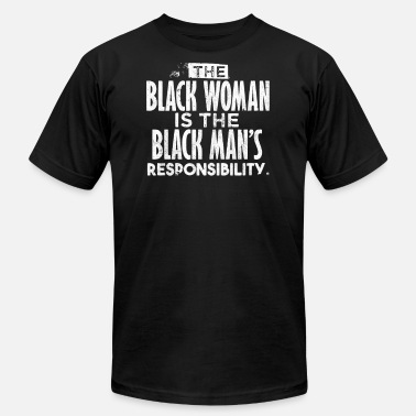 Black Man BLACK WOMAN IS THE BLACK MAN - Men's  Jersey T-Shirt