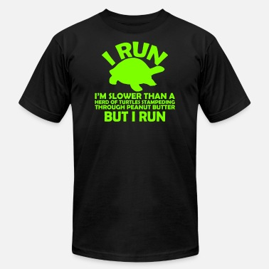 Slower Than A Turtle I Run Slower Than Then Turtles - Men's  Jersey T-Shirt