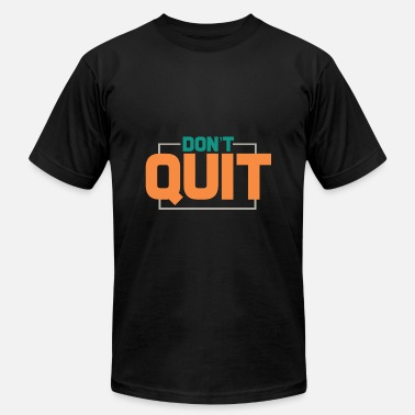 Motivational Motivation Quote - Men's Jersey T-Shirt