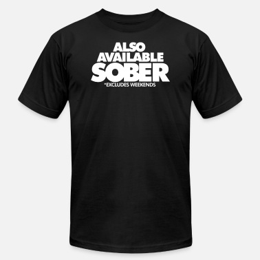 Also Available In Sober Also Available Sober - Men's  Jersey T-Shirt