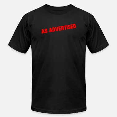 Advertising As Advertised - Unisex Jersey T-Shirt