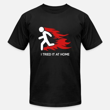 Scientology I TRIED IT AT HOME - Funny Science Project - Unisex Jersey T-Shirt