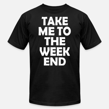 The Weekend TO THE WEEKEND - Unisex Jersey T-Shirt
